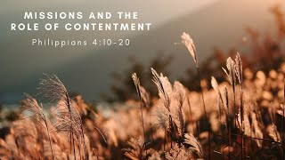 5/24/2020 Missions and the Role of Contentment (Phil 4:10-20)