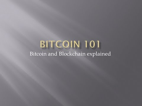 Bitcoin 101: Bitcoin and Blockchain explained