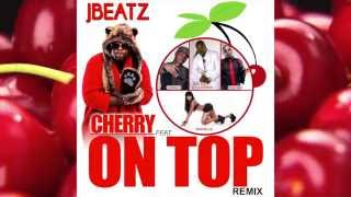 JBEATZ CHERRY ON TOP REMIX FEAT. TOP ADLERMAN OSWALD PHATBOI & NASHELLE