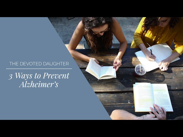 3 Easy Ways to Help Prevent Alzheimers