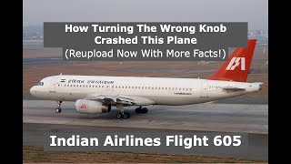 How Turning The Wrong Knob Killed 92 People | Indian Airlines Flight 605