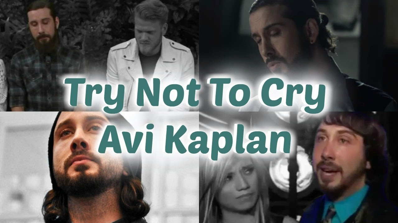 Try Not To Cry - Avi Kaplan Edition #PTXforever