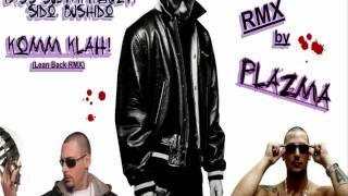 Sido, Bushido & Bass Sultan Hengzt - Komm Klah! (Lean Back RMX by Plazma)