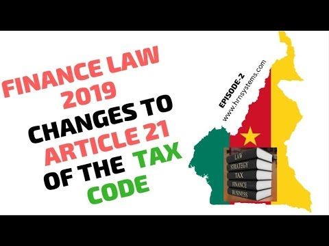 CHANGES TO ARTICLE 21 - CAMEROON FINANCE LAW 2019,TAX IN CAMEROON, CAMEROON TAX