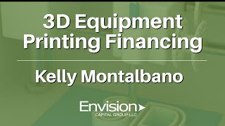 3D Equipment Printing Financing | Kelly Montalbano