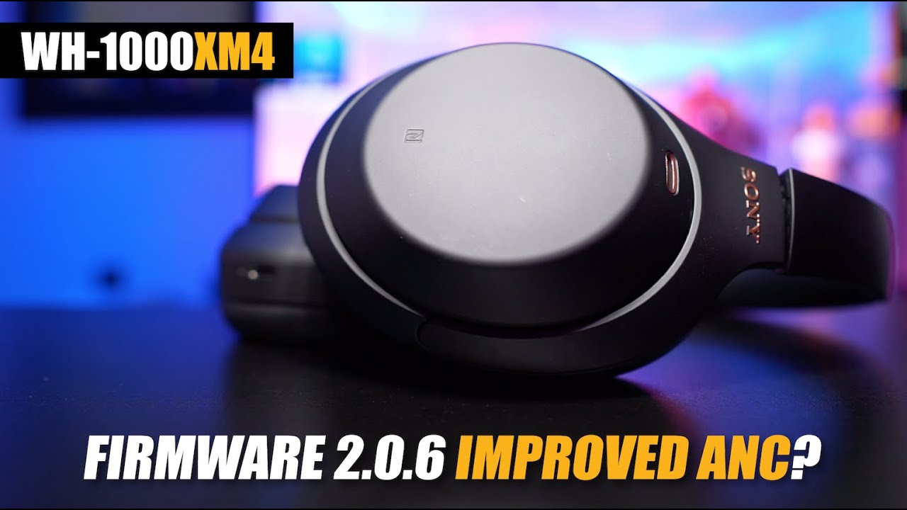 Sony WH-1000XM4 Firmware Update 2.0.6 - ANC IMPROVED Even More!