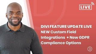 Divi Feature Update LIVE   Custom Field Integration  Plus New GDPR Compliance