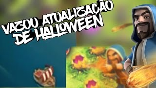 VAZOU TUDO DA ATUALIZAÇÃO DE HALLOWEEN DE CLASH OF CLANS !