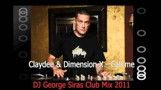 Claydee & Dimension-X - Call Me (DJ George Siras Club Mix)