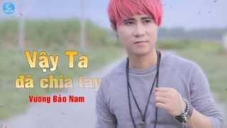 Vậy Là Ta Đã Chia Tay - Vương Bảo Nam [Audio Official]