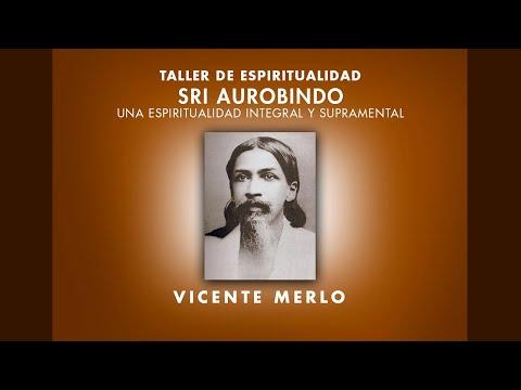 Vicente Merlo - Sri Aurobindo: una espiritualidad integral y supramental