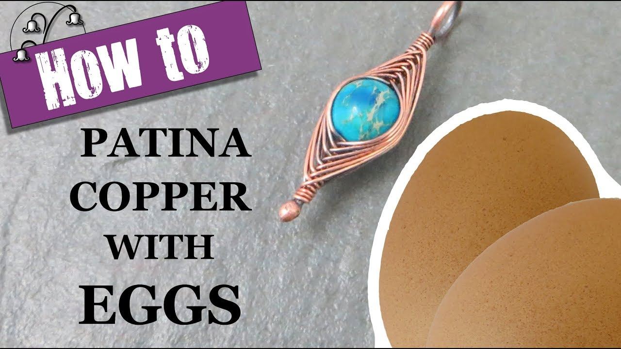 How to Patina Copper with Eggs - YouTube