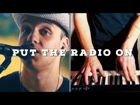 PUT THE RADIO ON (Keane cover)