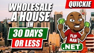 Wholesale Houses In 30 Days or Less | 5 Simple Steps | Wholesaling Houses #flipahousesin30days
