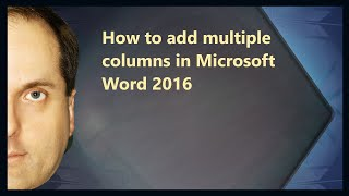 How to add multiple columns in Microsoft Word 2016