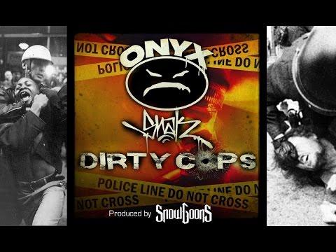 Onyx - Dirty Cops ft Snak The Ripper (Prod by Snowgoons) w/ Lyrics