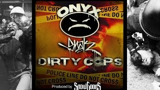 Onyx - Dirty Cops ft Snak The Ripper (Prod by Snowgoons) w/ Lyrics