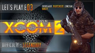 Game kNight ⚫Live in XCOM 2 - Let's Play E03 - Legendary/Ironman