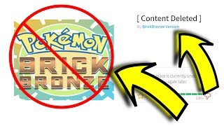 THE REAL REASON POKEMON BRICK BRONZE WAS DELETED OFF ROBLOX!