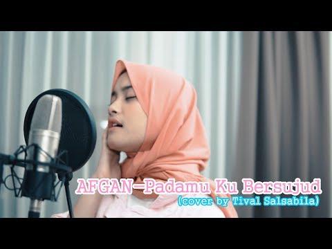 AFGAN - Padamu Ku Bersujud ( Cover By Tival Salsabila )