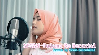 Download Lagu AFGAN - Padamu Ku Bersujud ( cover by Tival Salsabila ) mp3