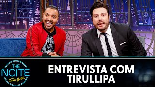 Entrevista com Tirullipa | The Noite (08/10/20)