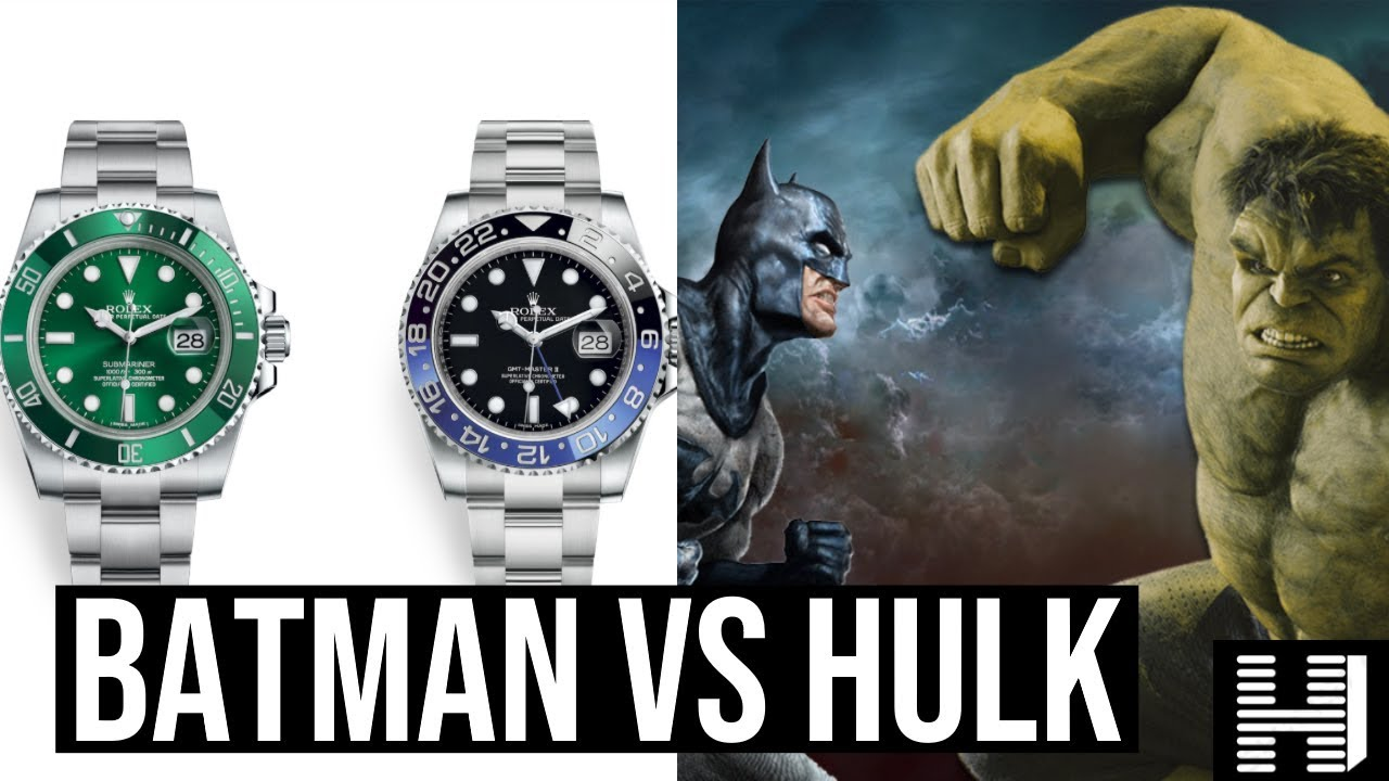 Batman vs Hulk - Rolex GMT-Master II 'Batman' vs Rolex Submariner 'Hulk' - Best investment watches