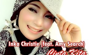Cinta Kita - Inka Christie (feat. Amy Search) With Lyric