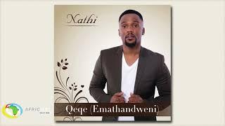 Nathi - Qeqe Emathandweni Official Audio