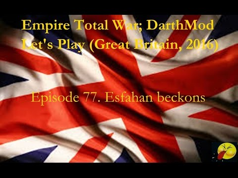 Lets Play Empire Total War (Darthmod). #77. Clearing the way to the Persian capital