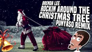 Rockin Around The Christmas Tree (PUNYASO Remix)
