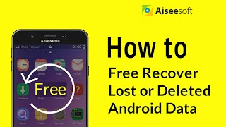How to Recover Lost or Deleted  Android Data with Free Android Data Recovery