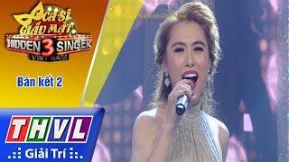 THVL | Ca sĩ giấu mặt 2017 - Tập 17[14]: Anh - Thí sinh Phương Nga (đội Hồ Quỳnh Hương)