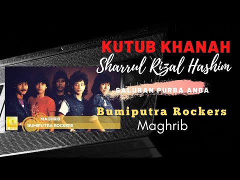 Maghrib - Bumiputra Rockers (Video Klip)