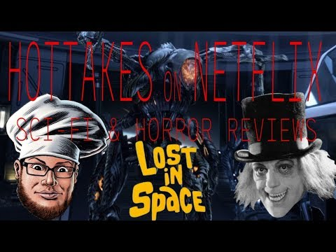 LOST IN SPACE NETFLIX SERIES -HOT TAKES w Big FAT Brian and IRATE PROSTATE