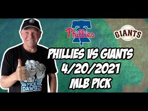 Philadelphia Phillies vs San Francisco Giants 4/20/21 MLB Pick and Prediction MLB Tips Betting Pick