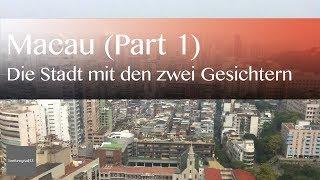 Macau (China), die Stadt der zwei Gesichter (Teil 1) | Reisevideos by Jörg Baldin von BREITENGRAD53