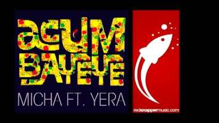 Acumbayeye ..:::Remix Official:::.. - Micha ft. Yera