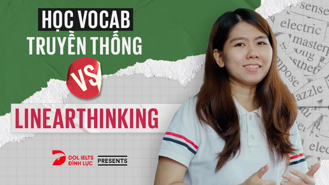 Linearthinking | Phương pháp học Từ Vựng Tiếng Anh siêu dễ nhớ - dễ áp dụng