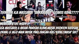 MUSICIAN'S LIFE #659 | IGA MASSARDI JAGO MAIN GITAR KIDAL??PERTAMA KALI NYA KLINIK MUSIK BARENG