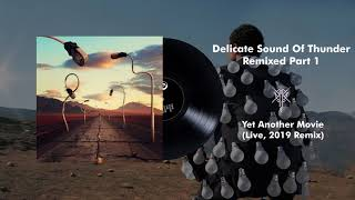 Pink Floyd - Yet Another Movie (Live, Delicate Sound Of Thunder) [2019 Remix]