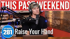 Raise Your Hand | This Past Weekend w/ Theo Von #281