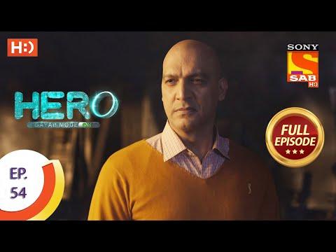 Hero - Gayab Mode On - Ep 54  - Full Episode - 18th February, 2021