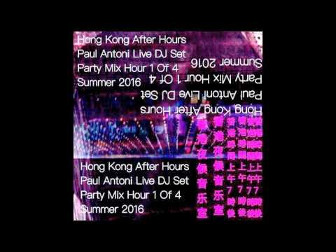 2016 Summer Electronica Trashy Disco Deep Techno House - Hong Kong After Hours Live Dj Set