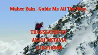 Lirik & Terjemahan lagu Maher Zain (Guide Me All The Way)