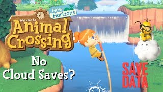 No Cloud Saves In Animal Crossing: New Horizons?