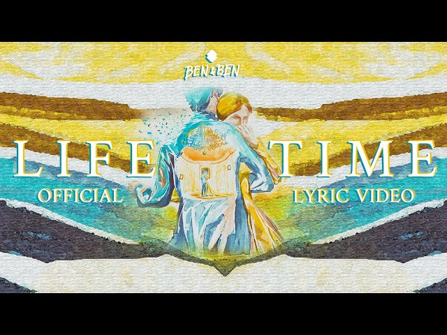 Ben&Ben - Lifetime | Official Lyric Video