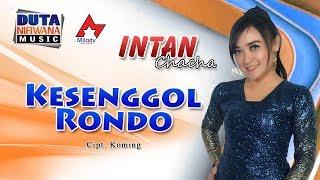 Intan Chacha Kesenggol Rondo MP3