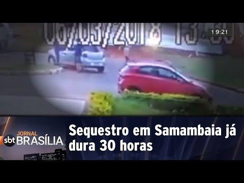 Sequestro em Samambaia já dura 30 horas