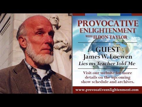 James W. Loewen - Lies my Teacher Told Me on Provocative Enlightenment